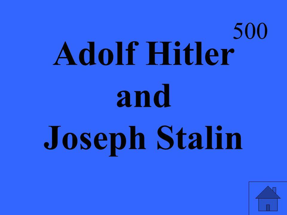 Adolf Hitler and Joseph Stalin 500