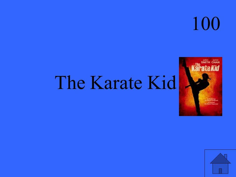 100 The Karate Kid