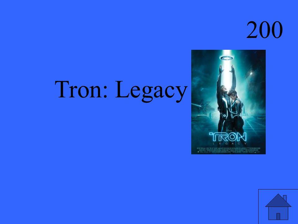 200 Tron: Legacy