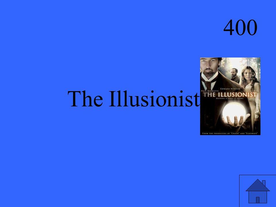 400 The Illusionist