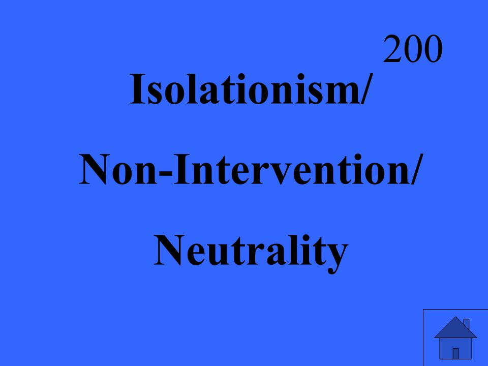 Isolationism/ Non-Intervention/ Neutrality 200