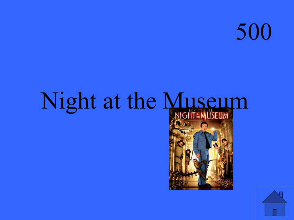 500 Night at the Museum
