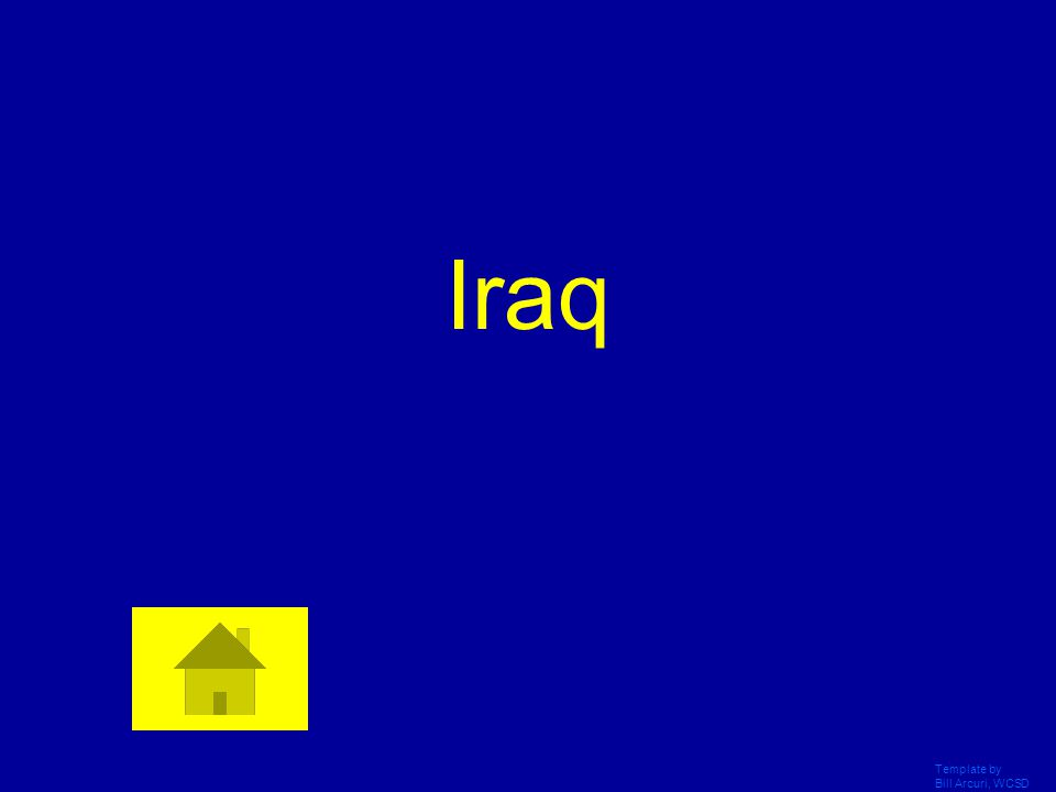 Template by Bill Arcuri, WCSD The Neo-Assyrian Empire started in the northern part of this modern-day country Answer Daily Double!!!