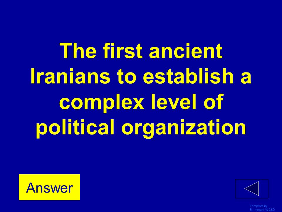 Template by Bill Arcuri, WCSD The ultimate victor in the Greek and Persian Wars Answer