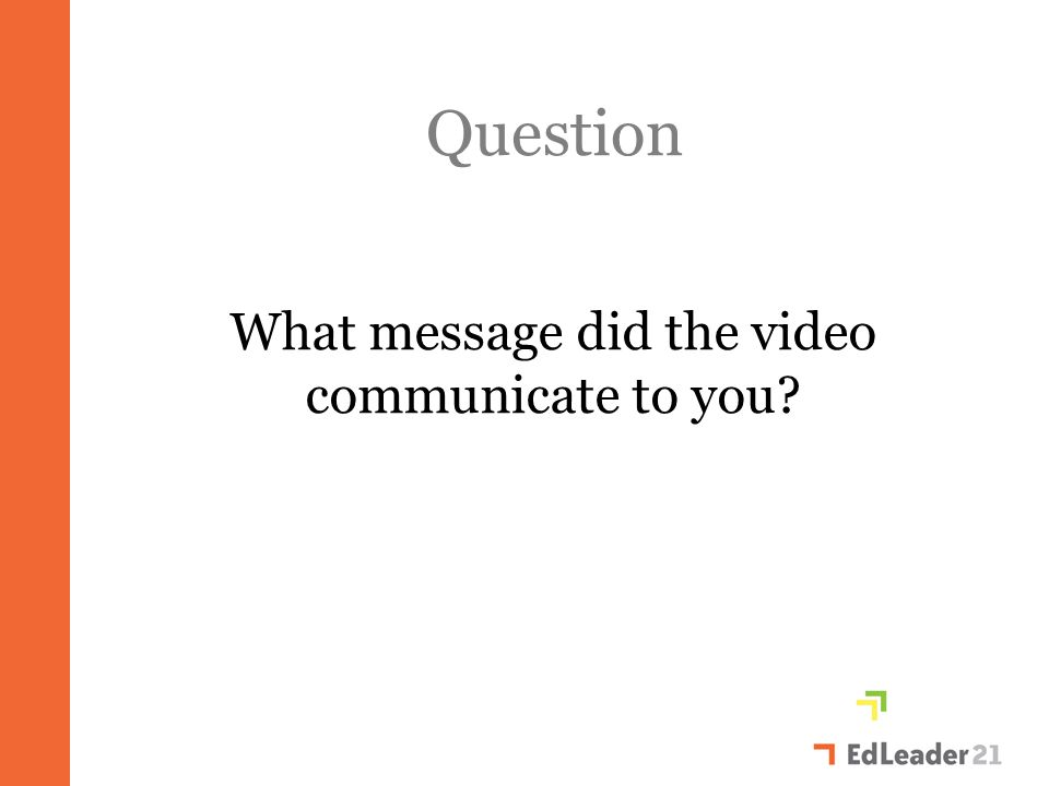 Question What message did the video communicate to you