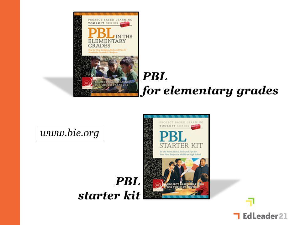 PBL for elementary grades PBL starter kit www.bie.org