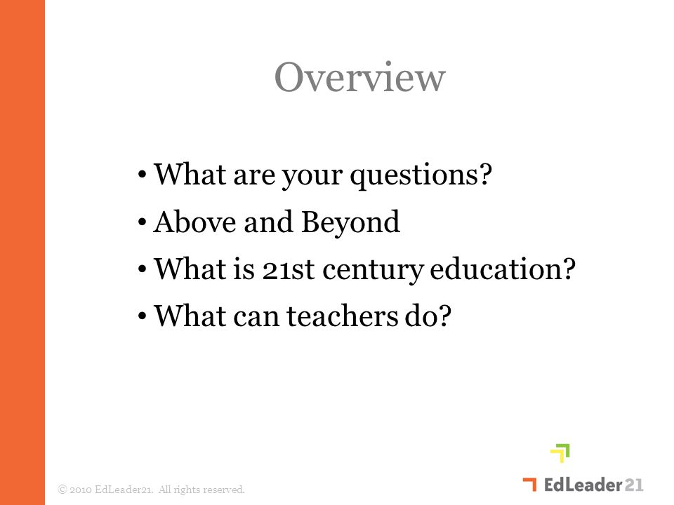 What are your questions. Above and Beyond What is 21st century education.