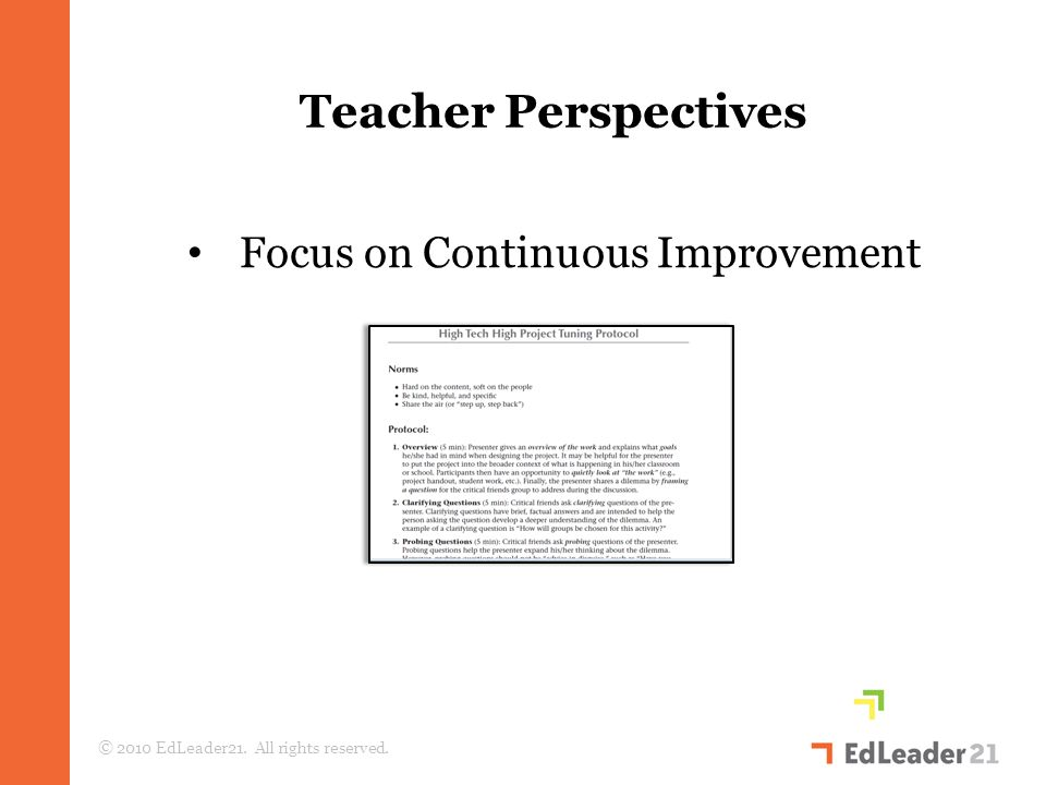 © 2010 EdLeader21. All rights reserved. Focus on Continuous Improvement Teacher Perspectives