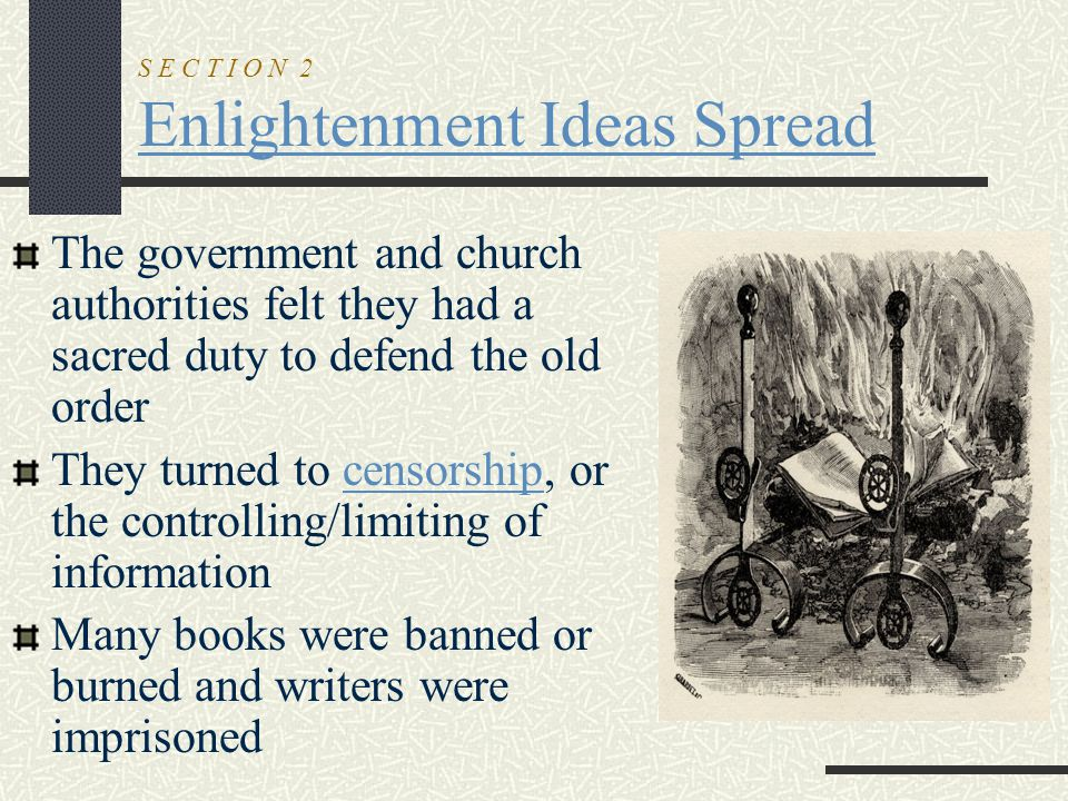 S E C T I O N 2 Enlightenment Ideas Spread The government and church authorities felt they had a sacred duty to defend the old order They turned to ce