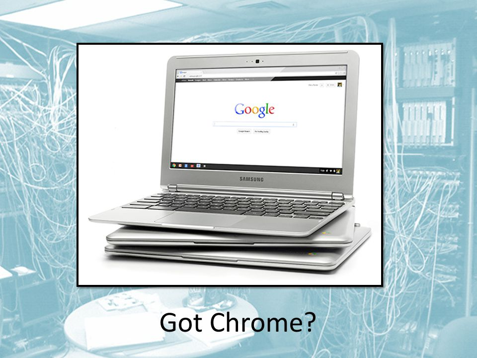 Got Chrome