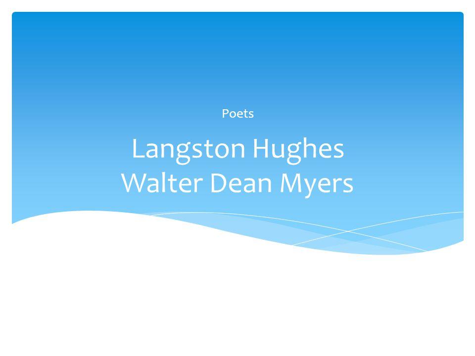 Langston Hughes Walter Dean Myers Poets