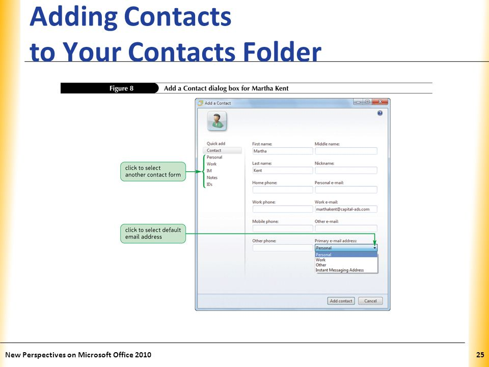 XP Adding Contacts to Your Contacts Folder New Perspectives on Microsoft Office 201025