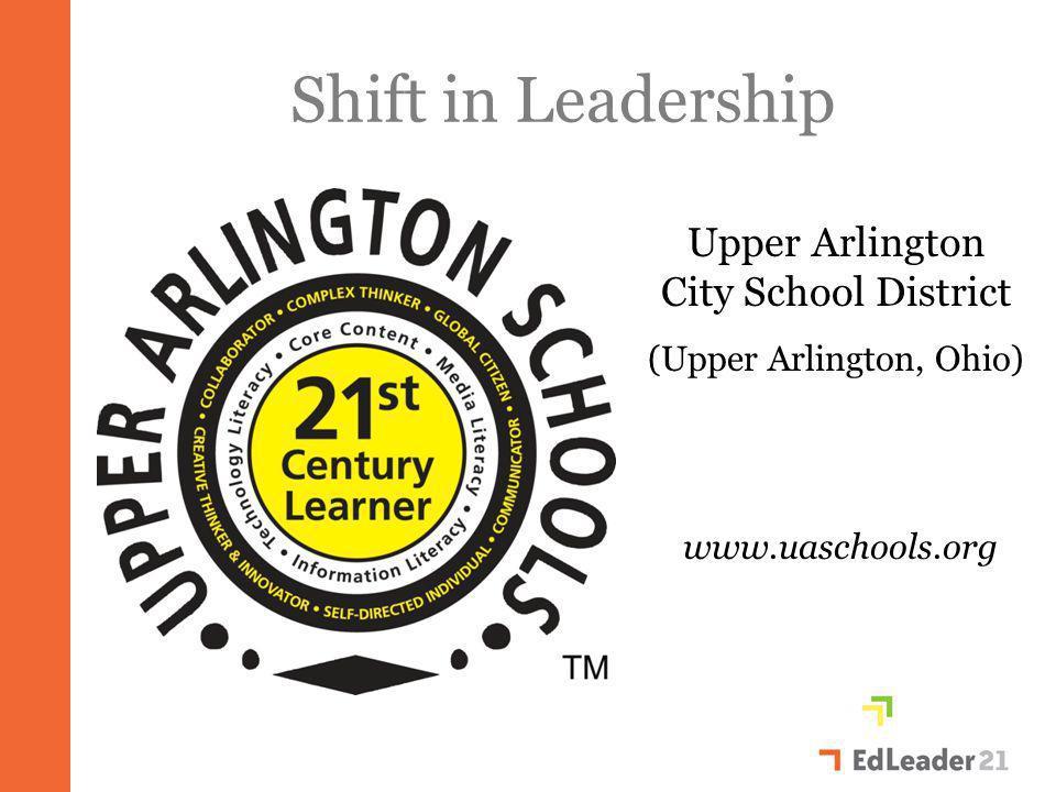 Shift in Leadership Upper Arlington City School District (Upper Arlington, Ohio) www.uaschools.org