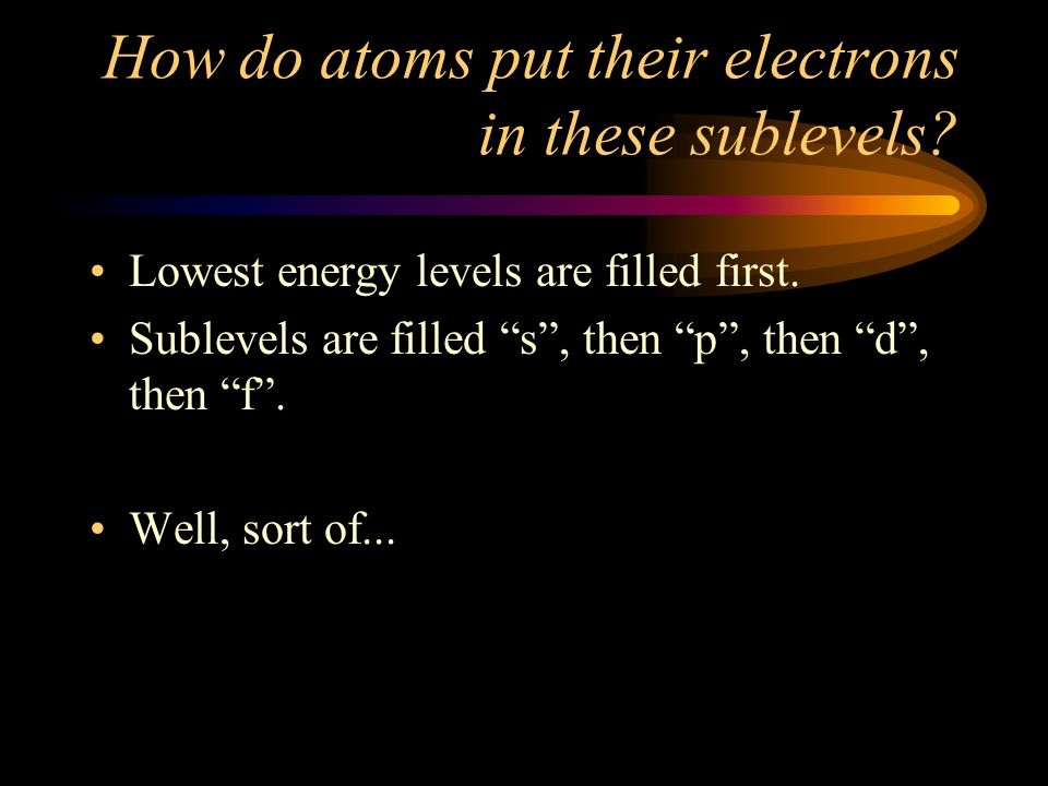 Remember: 1s is smaller than 2s, 2s is smaller than 3s, etc. How about energy? Which has the most?