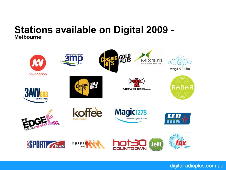 digitalradioplus.com.au Stations available on Digital 2009 - Melbourne