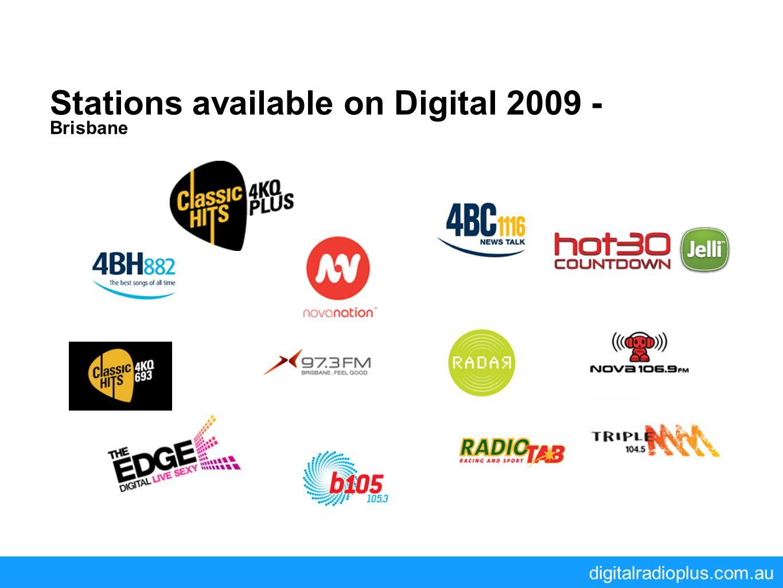 digitalradioplus.com.au Stations available on Digital 2009 - Brisbane