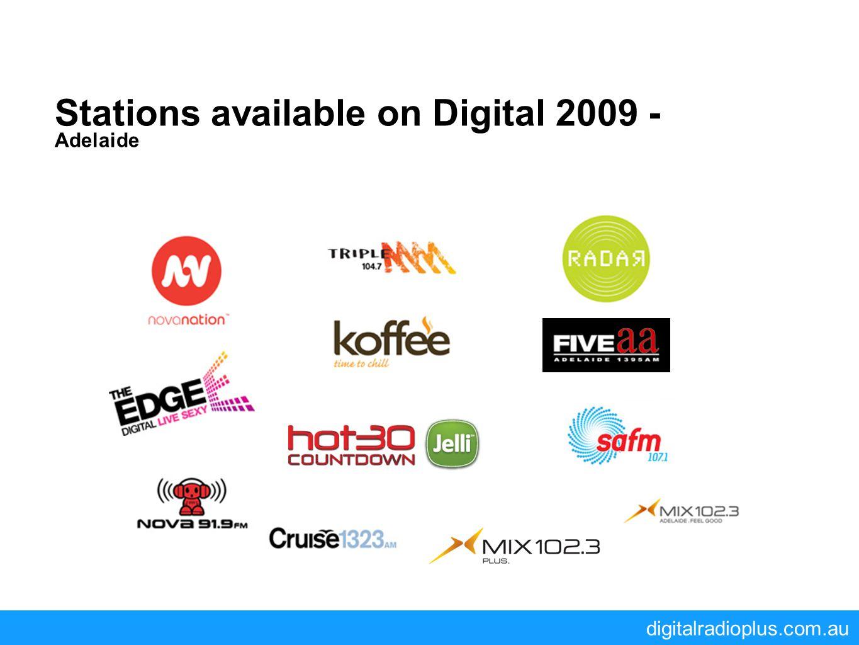 digitalradioplus.com.au Stations available on Digital 2009 - Adelaide