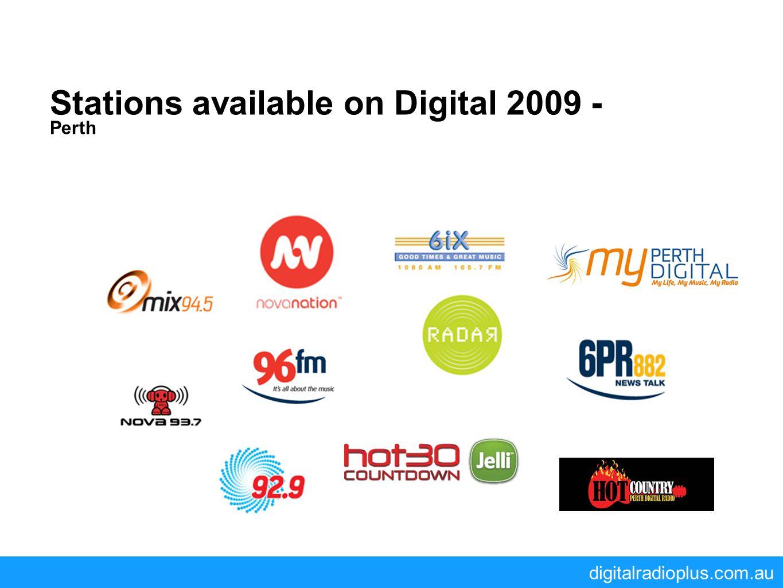 digitalradioplus.com.au Stations available on Digital 2009 - Perth