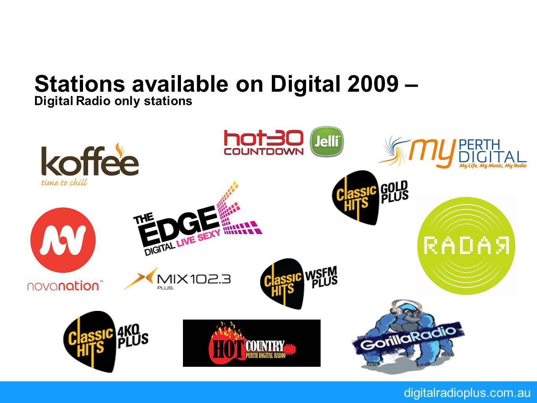 digitalradioplus.com.au Stations available on Digital 2009 – Digital Radio only stations