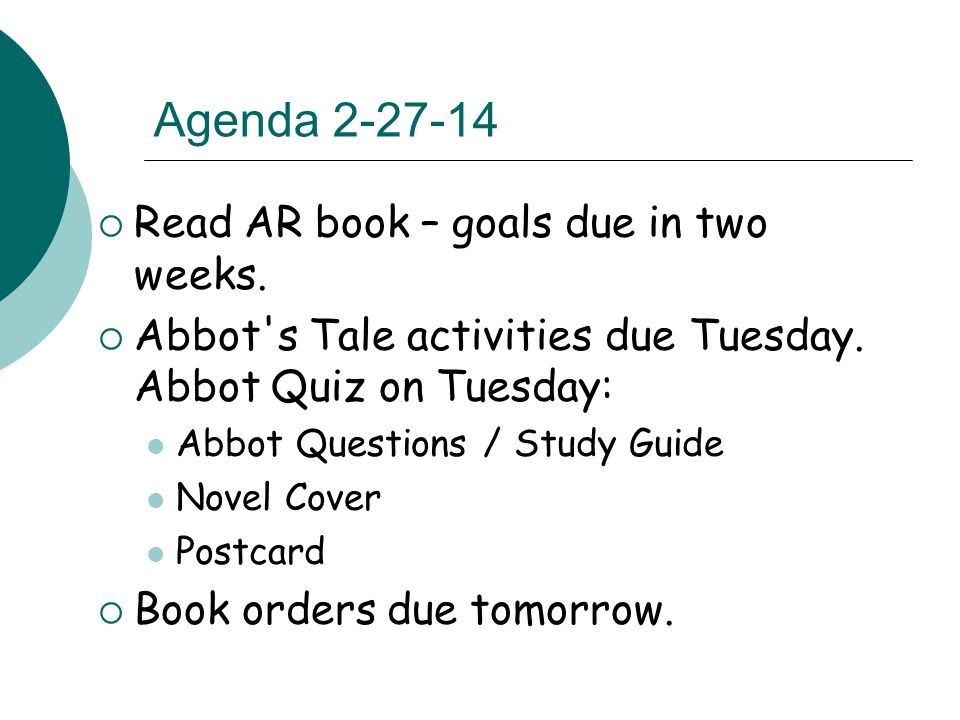 Agenda 2-27-14  Read AR book – goals due in two weeks.
