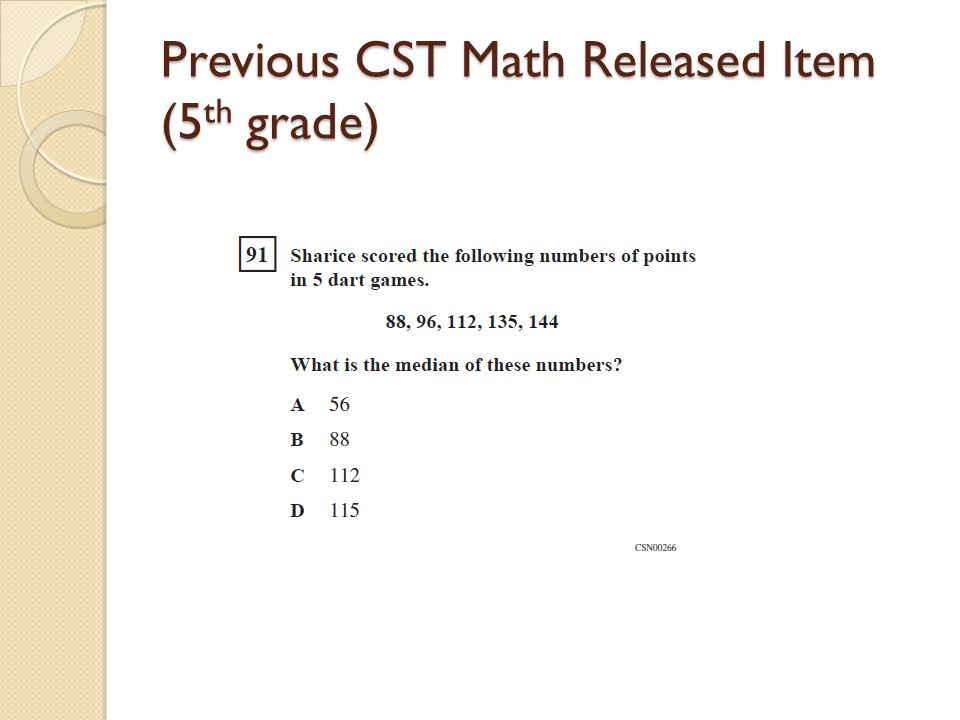 Previous CST Math Released Item (5 th grade)