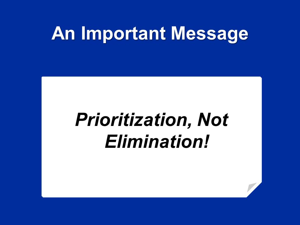An Important Message Prioritization, Not Elimination!