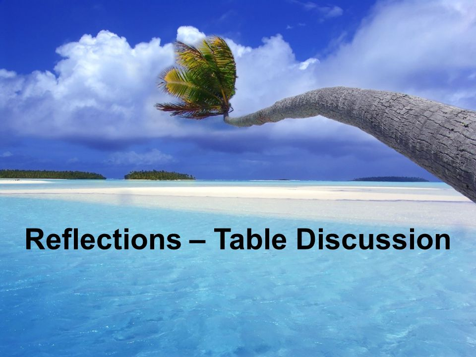 72 REFLECTIONS Reflections – Table Discussion