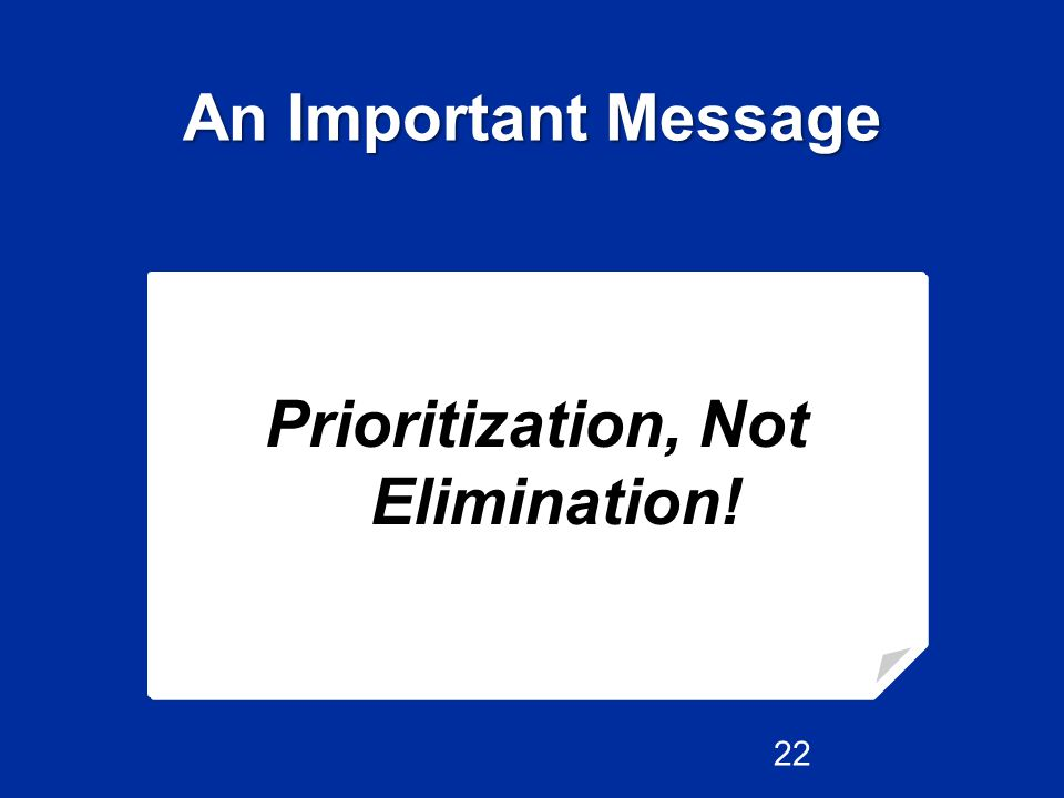An Important Message Prioritization, Not Elimination! 22