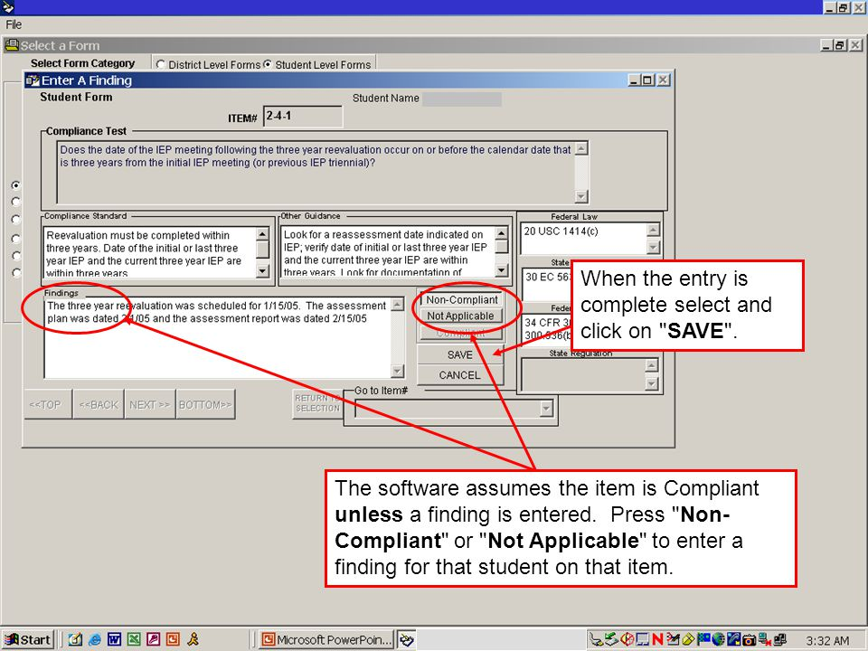 JACK O'CONNELL State Superintendent of Public Instruction The software assumes the item is Compliant unless a finding is entered. Press