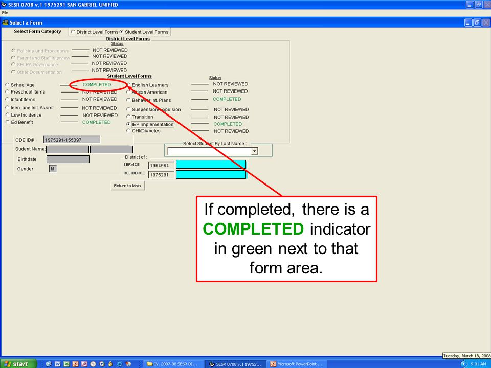 JACK O'CONNELL State Superintendent of Public Instruction If completed, there is a COMPLETED indicator in green next to that form area.