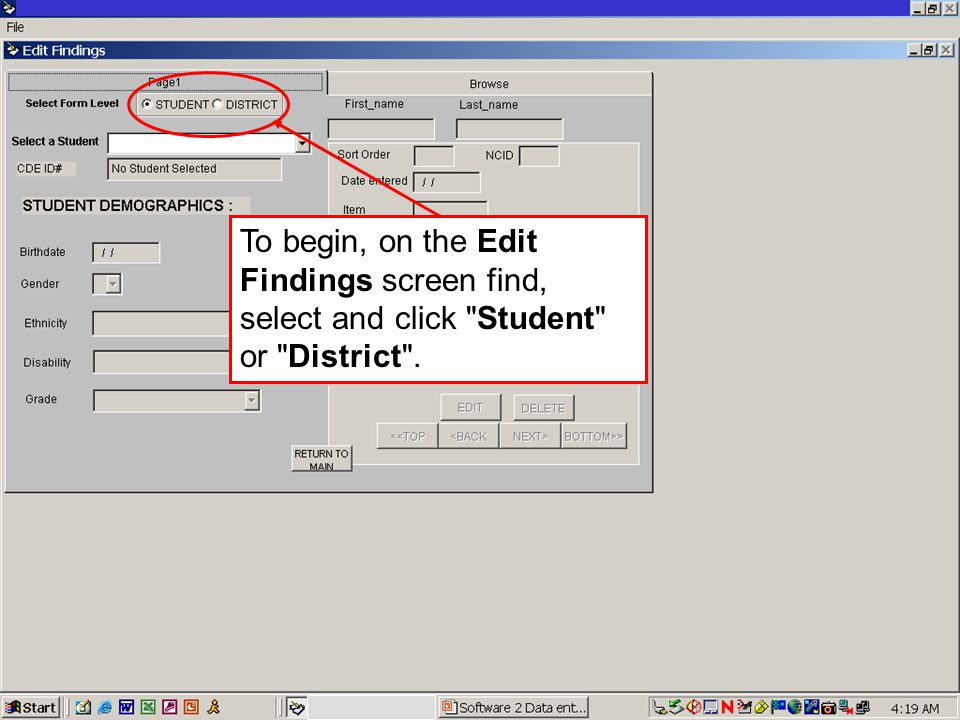 JACK O'CONNELL State Superintendent of Public Instruction To begin, on the Edit Findings screen find, select and click