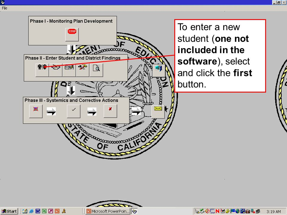 JACK O'CONNELL State Superintendent of Public Instruction To enter a new student (one not included in the software), select and click the first button.