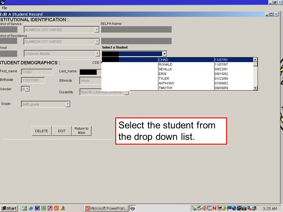 JACK O'CONNELL State Superintendent of Public Instruction Select the student from the drop down list.