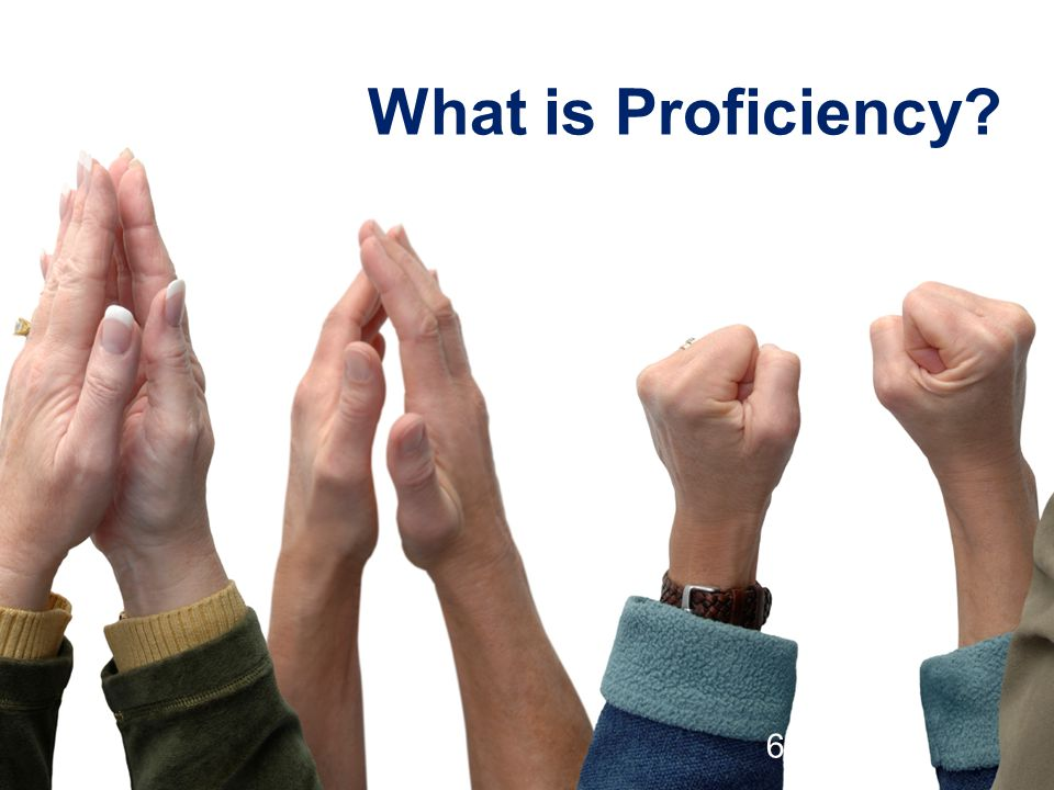 What is Proficiency? 62