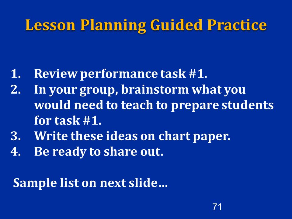 1.Review performance task #1. 2.In your group, brainstorm what you would need to teach to prepare students for task #1. 3.Write these ideas on chart p