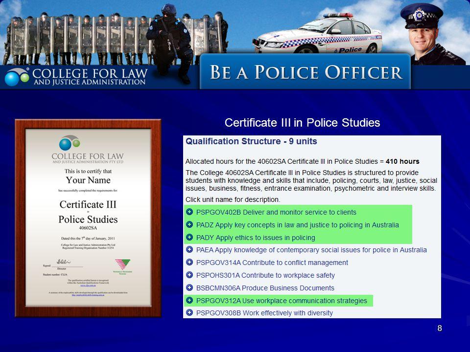 8 Certificate III in Police Studies