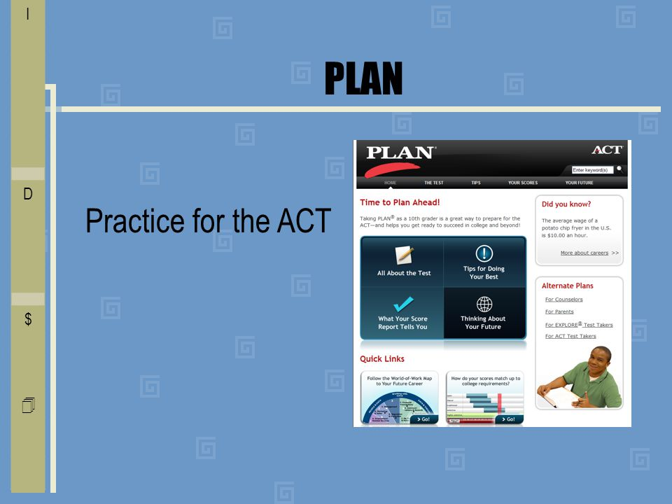 PLAN Practice for the ACT I E C O L V D T F A $ Free    