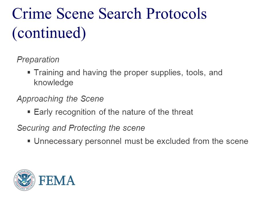 Presenter's Name June 17, 2003 Crime Scene Search Protocols (continued) Preparation  Training and having the proper supplies, tools, and knowledge Ap