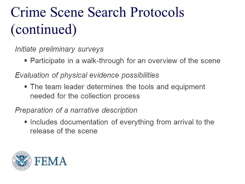 Presenter's Name June 17, 2003 Crime Scene Search Protocols (continued) Initiate preliminary surveys  Participate in a walk-through for an overview o