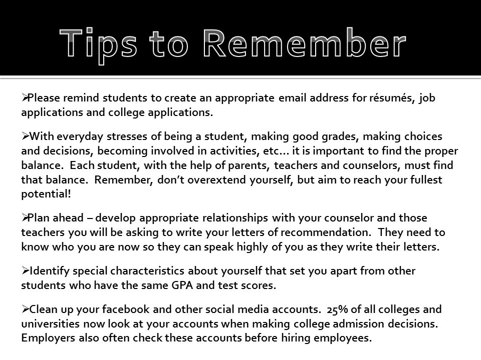  Please remind students to create an appropriate email address for résumés, job applications and college applications.