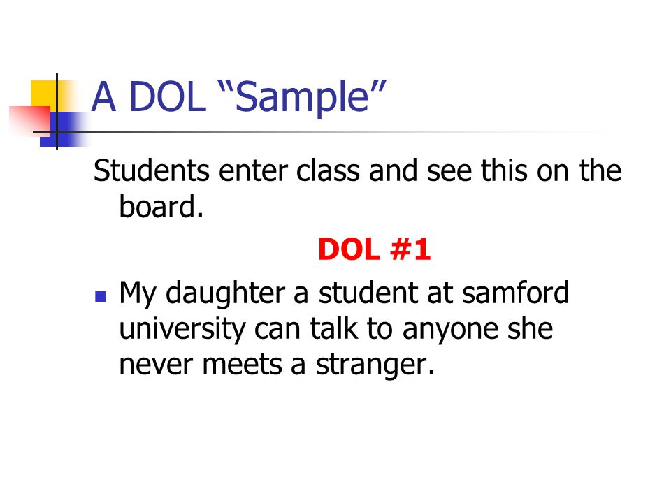 A DOL Sample Students enter class and see this on the board.