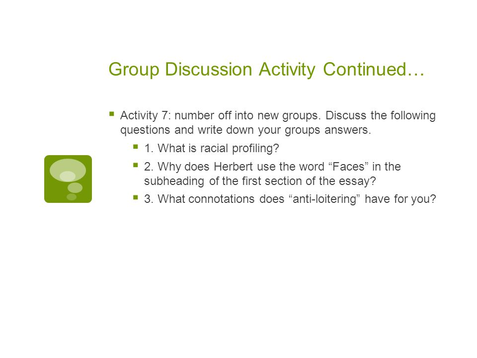 Group Discussion Activity Continued…  Activity 7: number off into new groups.