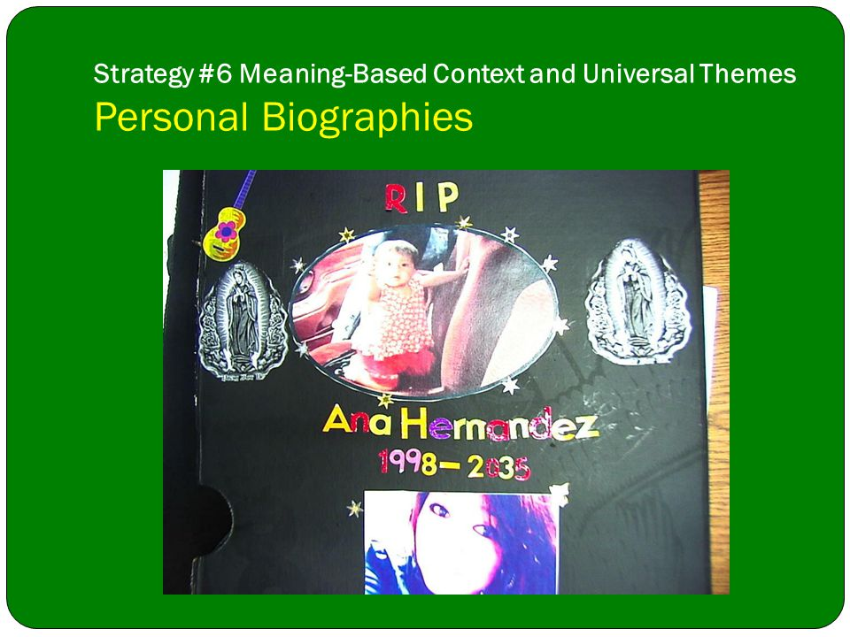 Strategy #6 Meaning-Based Context and Universal Themes Personal Biographies