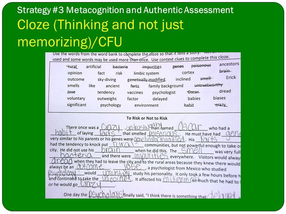 Strategy #3 Metacognition and Authentic Assessment Cloze (Thinking and not just memorizing)/CFU