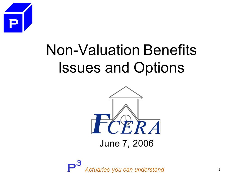 P 3 Actuaries you can understand 12 Current Retirees Proposed cut off dates –June 30, 2006 –June 30, 2007 –June 30, 2008 –June 30, 2009 –June 30, 2010 –No Cut Off