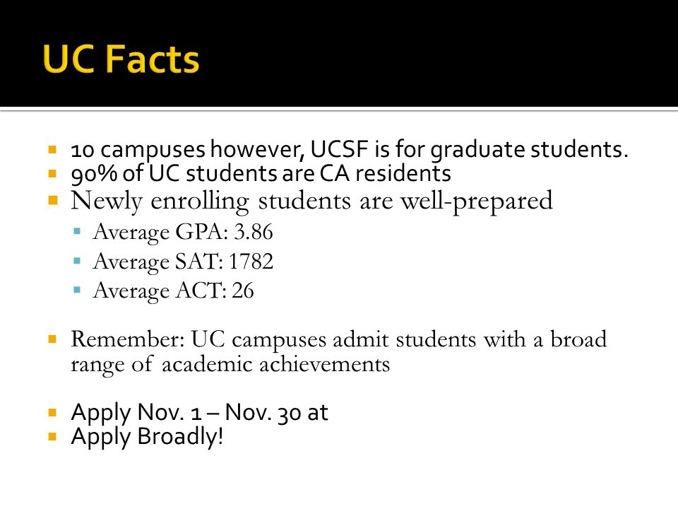  10 campuses however, UCSF is for graduate students.