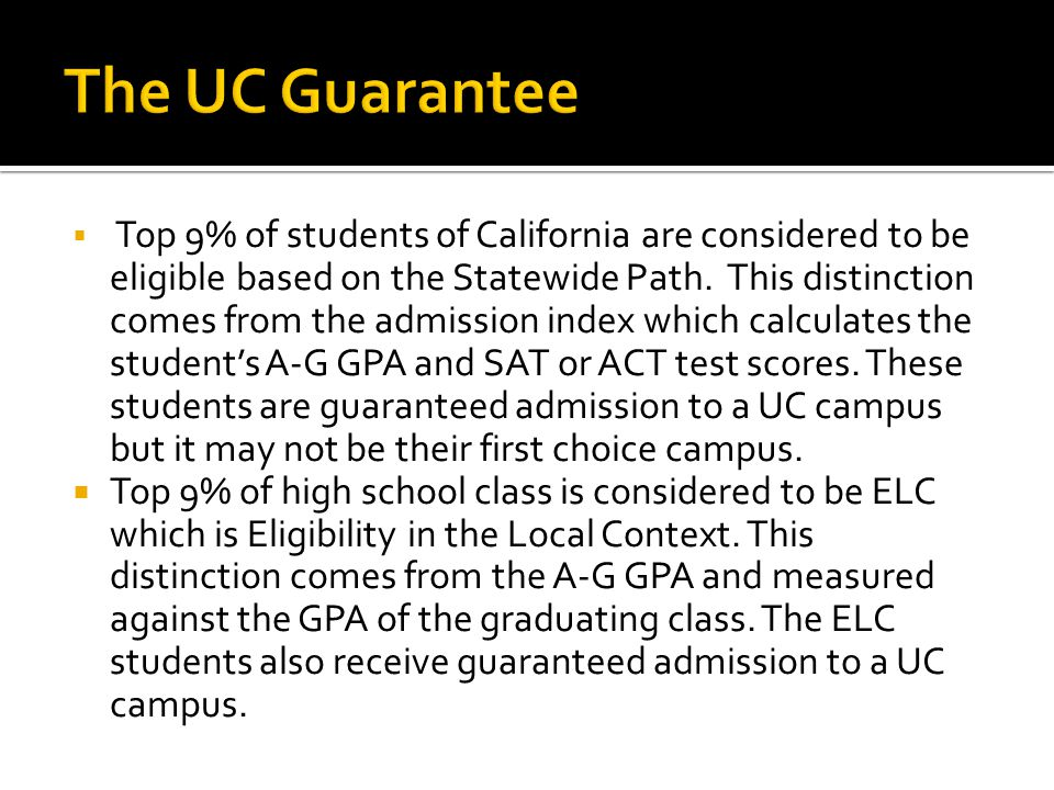  Top 9% of students of California are considered to be eligible based on the Statewide Path.