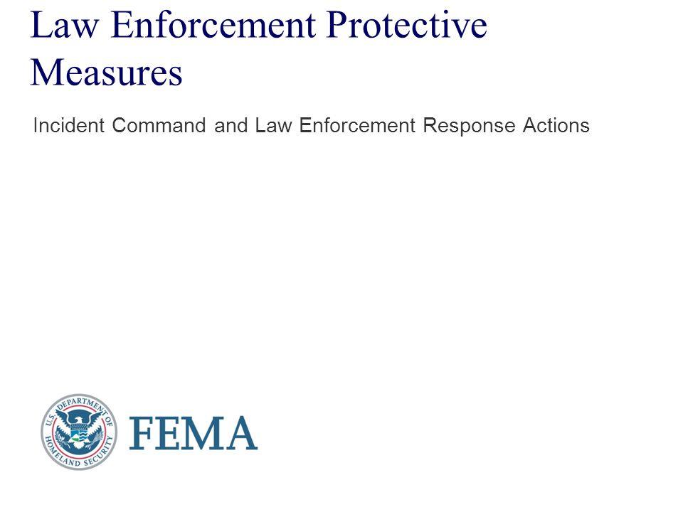 Law Enforcement Protective Measures Incident Command and Law Enforcement Response Actions