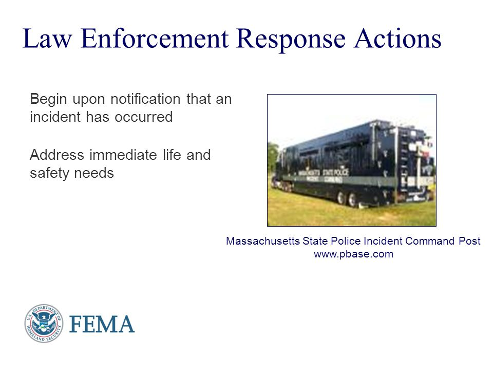 Presenter's Name June 17, 2003 Law Enforcement Response Actions Begin upon notification that an incident has occurred Address immediate life and safet