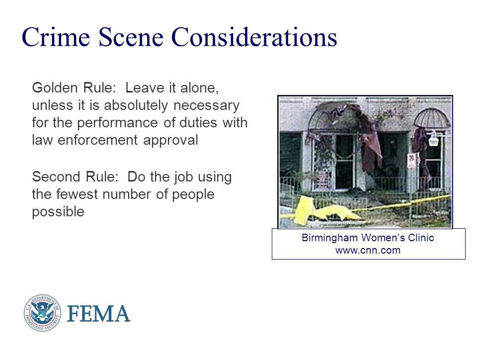 Presenter's Name June 17, 2003 Crime Scene Considerations Golden Rule: Leave it alone, unless it is absolutely necessary for the performance of duties